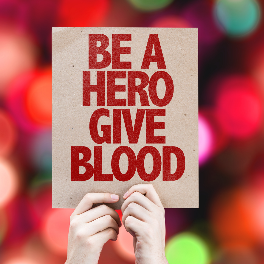 Be a hero. Give blood.